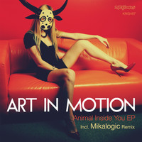 Art in Motion - Animal Inside You EP