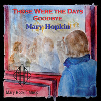 Mary Hopkin - Those Were the Days/Goodbye