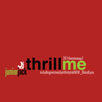 Junior Jack - Thrill Me 2014 Remixes EP1