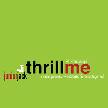 Junior Jack - Thrill Me 2014 Remixes EP2