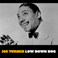 Joe Turner - Low Down Dog