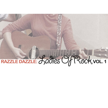 Various Artists - Razzle Dazzle: Ladies of Rock, Vol. 1