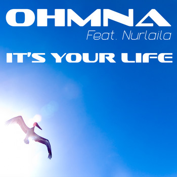 Ohmna feat. Nurlaila - It's Your Life