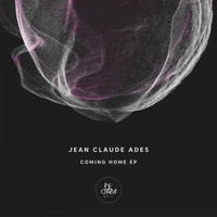 Jean Claude Ades - Coming Home Ep