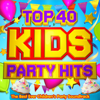 Party DJ Rockerz - Top 40 Kids Party Hits - The Best Ever Children's Party Soundtrack - Perfect for Birthday Parties, Kids Disco Dance & Sleepovers