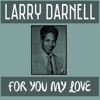 Larry Darnell - For You My Love