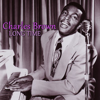 Charles Brown - Long Time