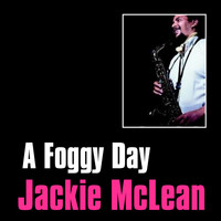 Jackie McLean - A Foggy Day