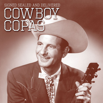 Cowboy Copas - Signed Sealed and Delivered