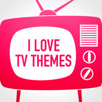 The TV Theme Players - I Love TV Themes (Music from Your Favorite TV Series)