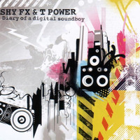 Shy FX & T Power - Diary of a Digital Soundboy