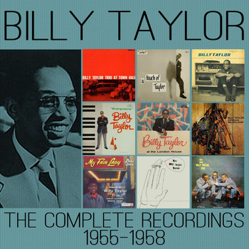 Billy Taylor - The Complete Recordings: 1955-1958