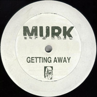 Murk - Getting Away