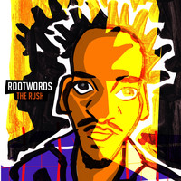 Rootwords - The Rush