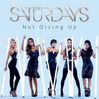 The Saturdays - Not Giving Up (Remixes)