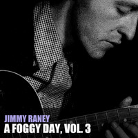 Jimmy Raney - A Foggy Day, Vol. 3