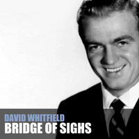 David Whitfield - Bridge of Sighs
