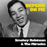 Smokey Robinson & The Miracles - Depend on Me