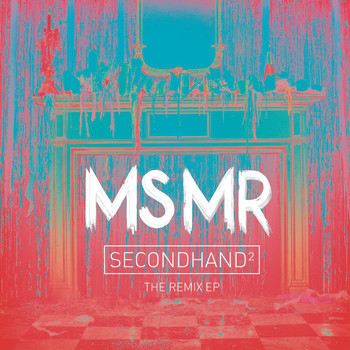 Ms Mr - Secondhand ^2:  The Remixes (Explicit)