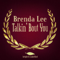 Brenda Lee - Talkin' Bout You
