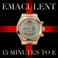 Emaculent - 15 Minutes to E (Explicit)