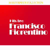 Francisco Fiorentino - Hits by Francisco Fiorentino