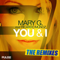 Mary G. feat. Ricardo Munoz - You & I (The Remix-Edits)