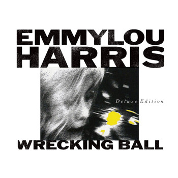 Emmylou Harris - Wrecking Ball