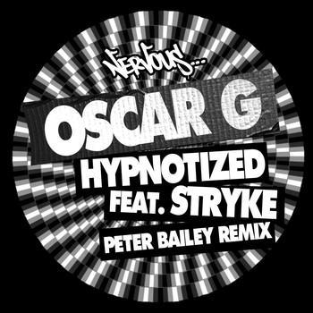 Oscar G - Hypnotized (feat. Stryke) [Peter Bailey Remix]