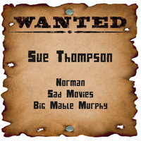 SUE THOMPSON - Wanted: Sue Thompson