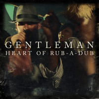Gentleman - Heart Of Rub-A-Dub