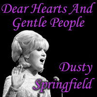 Dusty Springfield - Dear Hearts And Gentle People