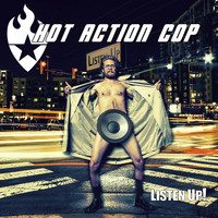 Hot Action Cop - Listen Up