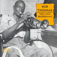 Kid Thomas - Kid Thomas: The First Recordings