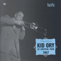 Kid Ory - Kid Ory at Crystal Pier 1947