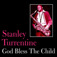 Stanley Turrentine - God Bless the Child