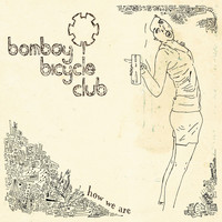 Bombay Bicycle Club - How We Are - Ep