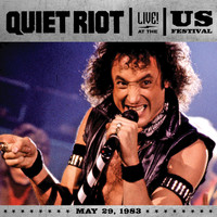 Quiet Riot - Live At The US Festival, 1983 (Live From San Bernadino/1983 [Explicit])