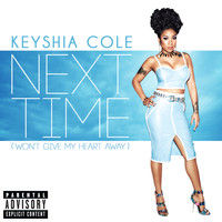 Keyshia Cole - Next Time (Won't Give My Heart Away) (Explicit)
