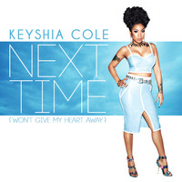 Keyshia Cole - Next Time (Won't Give My Heart Away)