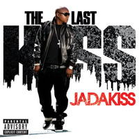 Jadakiss - The Last Kiss (Explicit)