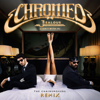 Chromeo - Jealous (I Ain't With It) [The Chainsmokers Remix]