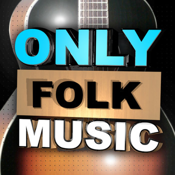 Various Artists - Only Folk Music