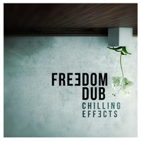 Freedom Dub - Chilling Effects