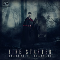 Fire Starter - Shadows of Darkness