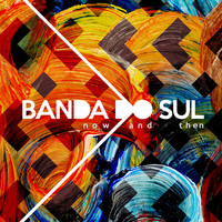 Banda do sul - Now and Then