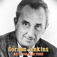 Gordon Jenkins - Maybe You'll Be There