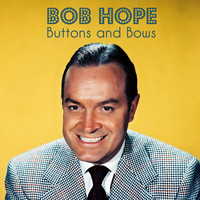 Bob Hope - Buttons and Bows