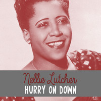 Nellie Lutcher - Hurry on Down