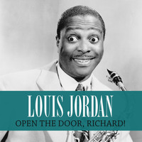 LOUIS JORDAN - Open the Door, Richard!